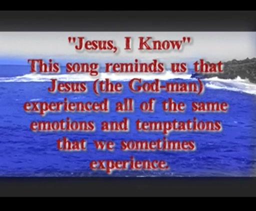 Jesus, I Know